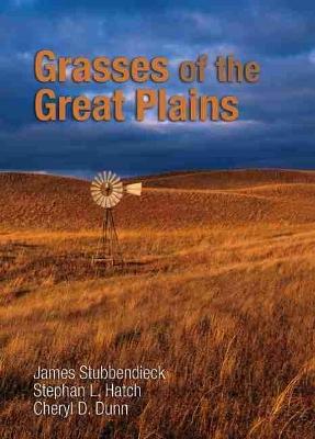 Grasses of the Great Plains by James L. Stubbendieck