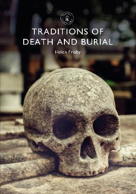 Traditions of Death and Burial by Dr Helen Frisby