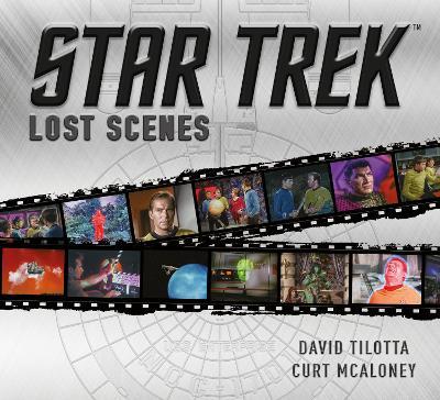 Star Trek Lost Scenes by David Tilotta