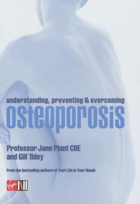 Understanding, Preventing and Overcoming Osteoporosis by Jane Plant