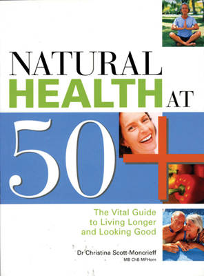 Natural Health at 50 by Christina Scott-Moncrieff