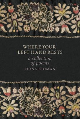 Where Your Left Hand Rests by Fiona Kidman