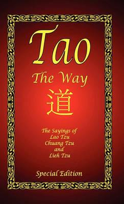 Tao - The Way - Special Edition by Professor Lao Tzu