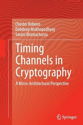 Timing Channels in Cryptography by Chester Rebeiro