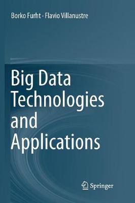 Big Data Technologies and Applications by Borko Furht