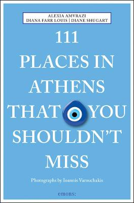 111 Places in Athens That You Shouldn't Miss by Alexia Amvrazi