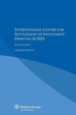 International Centre for Settlement of Investment Disputes (ICSID) by Kryvoi
