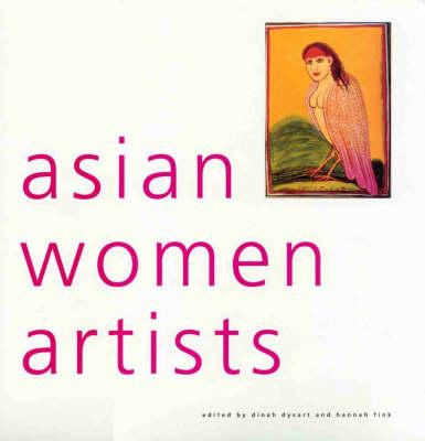 Asian Women Artists by Dinah Dysart