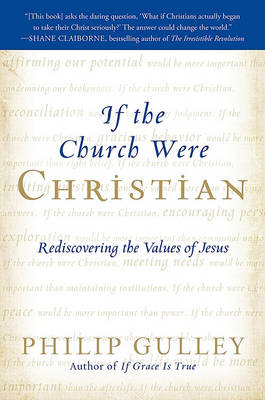 If the Church Were Christian by Philip Gulley