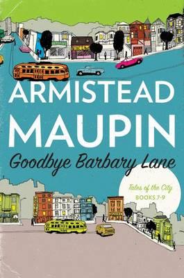 Goodbye Barbary Lane by Armistead Maupin