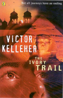 The Ivory Trail by Victor Kelleher