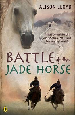 Battle Of The Jade Horse by Alison Lloyd