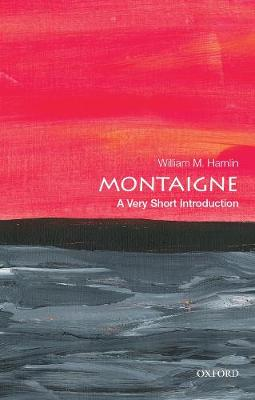 Montaigne: A Very Short Introduction by William M. Hamlin
