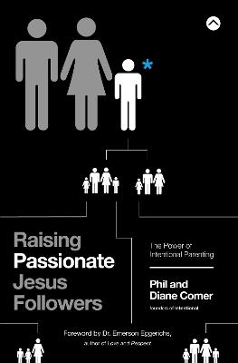 Raising Passionate Jesus Followers by Diane Comer