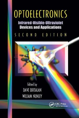 Optoelectronics: Infrared-Visable-Ultraviolet Devices and Applications, Second Edition by Dave Birtalan