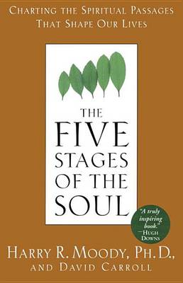 Five Stages of the Soul by Harry R. Moody