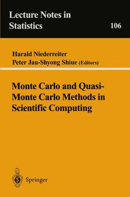 Monte Carlo and Quasi-Monte Carlo Methods in Scientific Computing by Harald Niederreiter