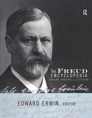 The Freud Encyclopedia by Edward Erwin