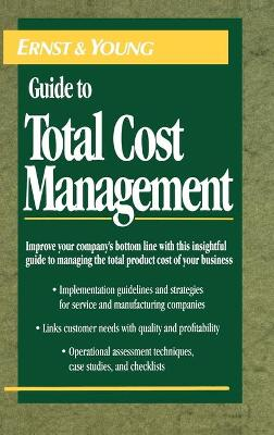 Ernst & Young Guide to Total Cost Management by Ernst & Young