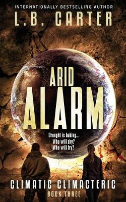 Arid Alarm by L B Carter
