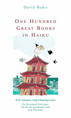 One Hundred Great Books In Haiku: Popular Penguins by David Bader