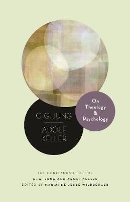 On Theology and Psychology: The Correspondence of C. G. Jung and Adolf Keller book