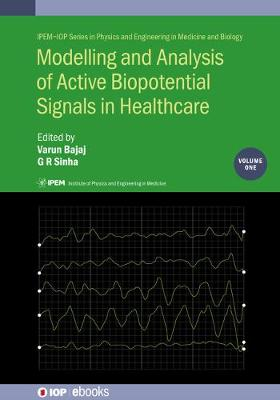 Modelling and Analysis of Active Biopotential Signals in Healthcare, Volume 1 by Varun Bajaj