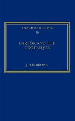 Bartok and the Grotesque by Julie Brown