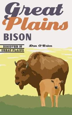 Great Plains Bison by Dan O'Brien