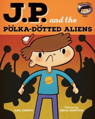 JP and the Polka-Dotted Aliens by Ana Cresopo