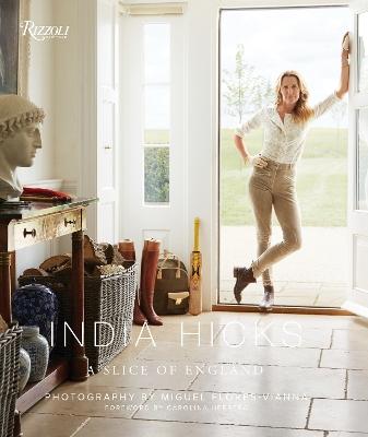 India Hicks: A Slice of England by India Hicks