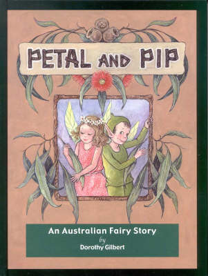 Petal and Pip by Dorothy Gilbert