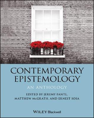 Contemporary Epistemology: An Anthology by Ernest Sosa