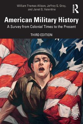 American Military History: A Survey From Colonial Times to the Present by William Thomas Allison