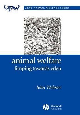 Animal Welfare - Limping Towards Eden by Revd Prof. John Webster