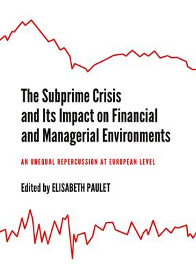 The Subprime Crisis and its Impact on Financial and Managerial Environments by Elisabeth Paulet