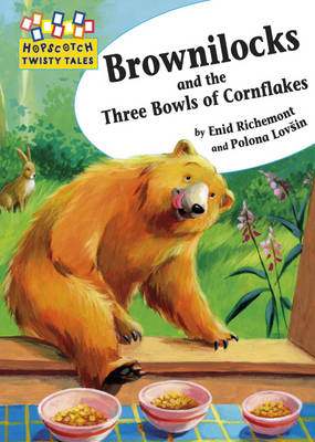 Hopscotch Twisty Tales: Brownilocks and The Three Bowls of Cornflakes by Enid Richemont