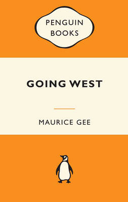 Going West (1 Volume Set) by Maurice Gee