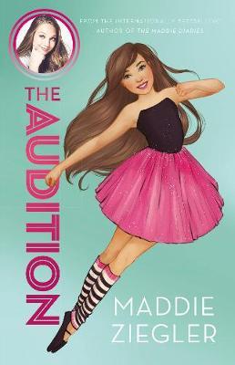The Audition (Maddie Ziegler Presents, Book 1) by Maddie Ziegler