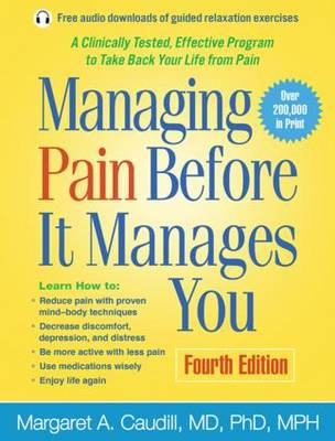 Managing Pain Before It Manages You, Fourth Edition by Margaret A. Caudill-Slosberg