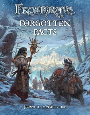 Frostgrave: Forgotten Pacts by Joseph A. McCullough