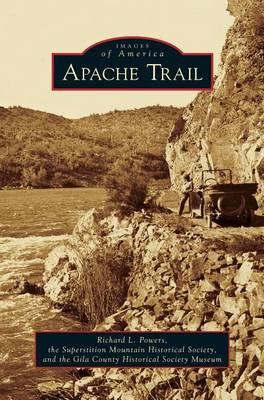 Apache Trail by Richard L Powers