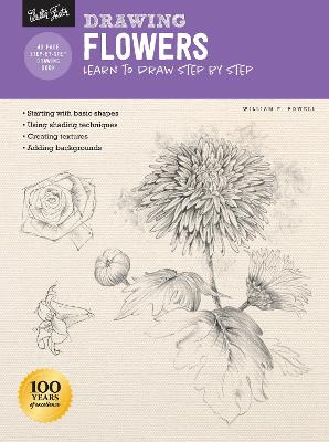 Drawing: Flowers with William F. Powell: Learn to draw step by step book