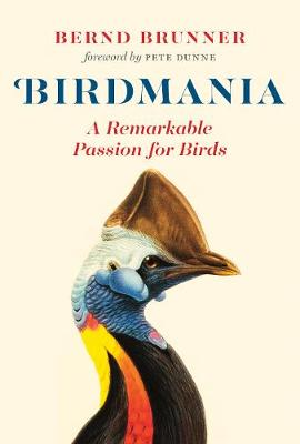 Birdmania by Bernd Brunner