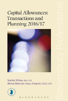 Capital Allowances Transactions and Planning 2016/17 by Martin Wilson