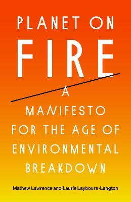 Planet on Fire: A Manifesto for the Age of Environmental Breakdown book