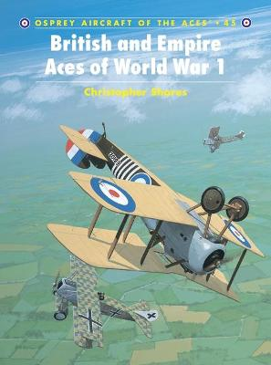 British and Empire Aces of World War I by Christopher F. Shores