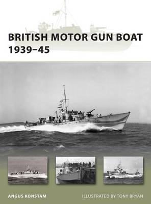 British Motor Gun Boat 1939-45 by Angus Konstam