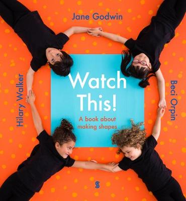 Watch This!: a book about making shapes by Jane Godwin