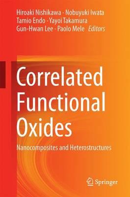 Correlated Functional Oxides by Hiroaki Nishikawa
